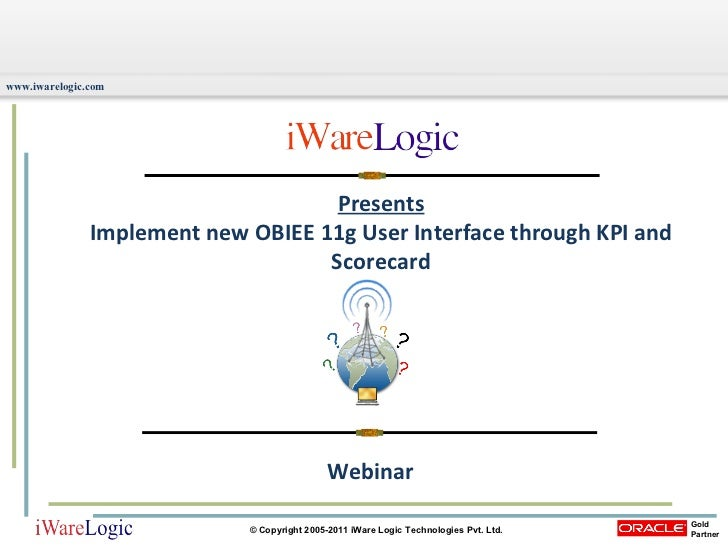 Presents Implement new OBIEE 11g User Interface through KPI and Scorecard Webinar