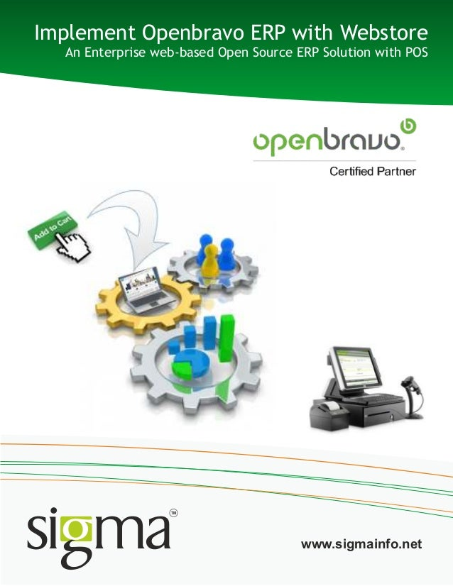 Implement Openbravo ERP with WebstoreAn Enterprise web-based Open Source ERP Solution with POSwww.sigmainfo.net