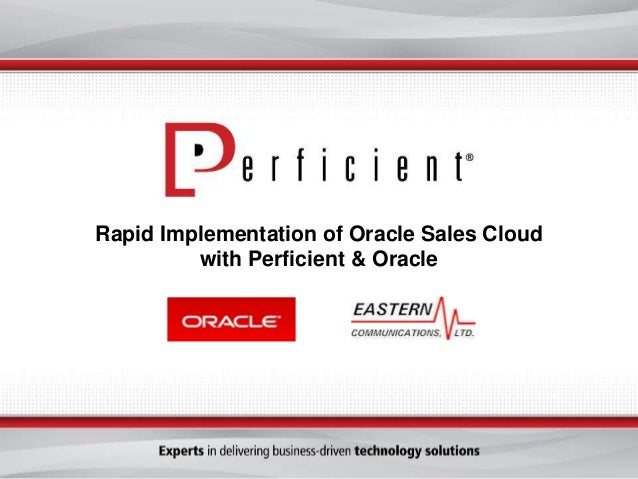 Rapid Implementation of Oracle Sales Cloud  with Perficient & Oracle