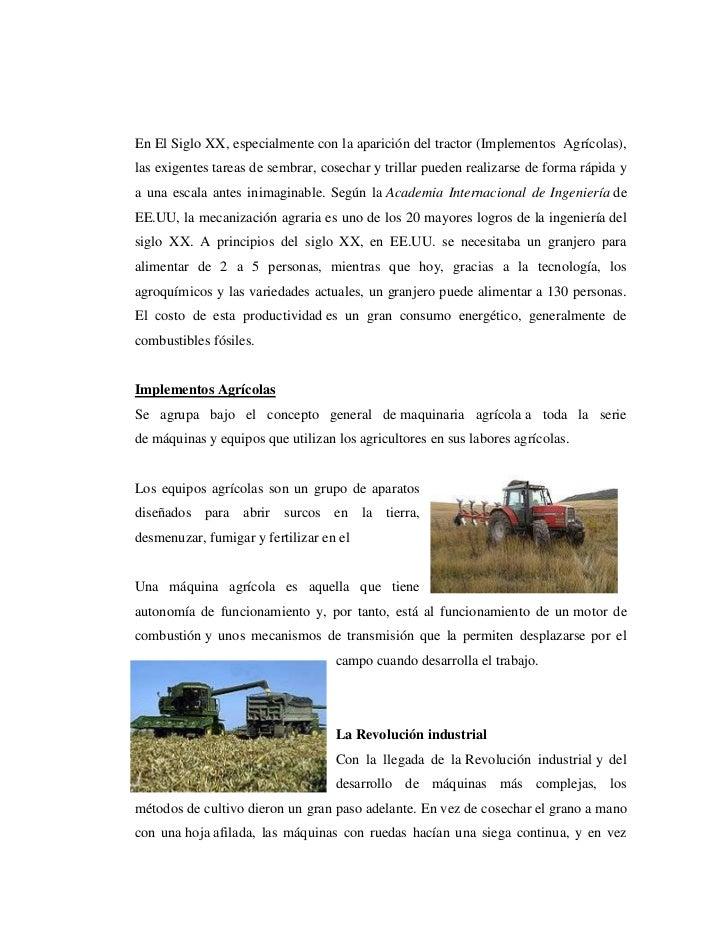 En El Siglo XX, especialmente con la aparición del tractor (Implementos Agrícolas),las exigentes tareas de sembrar, cosech...