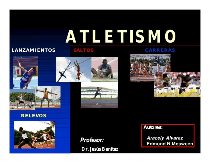 ATLETISMOLANZAMIENTOS   SALTOS                CARRERAS  RELEVOS                                     Autores:              ...