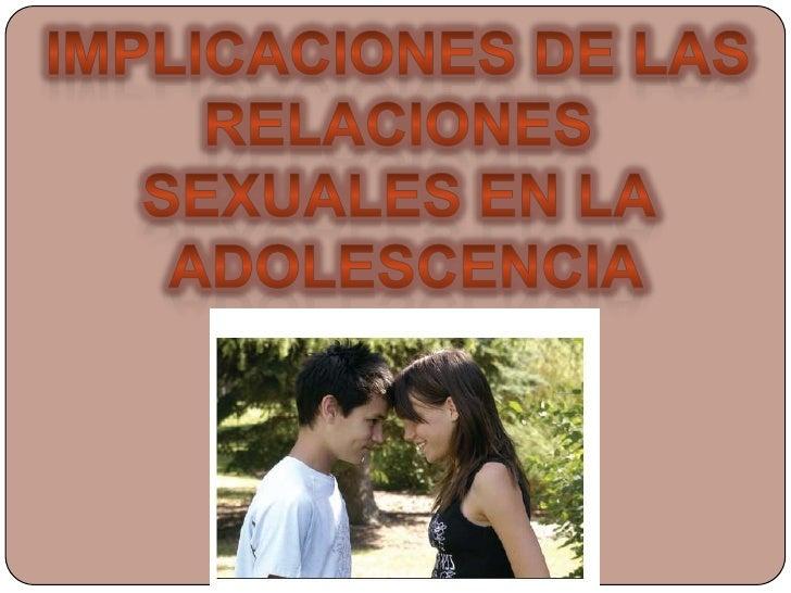 Implicaciones de las <br />relaciones <br />Sexuales en la <br />adolescencia<br />