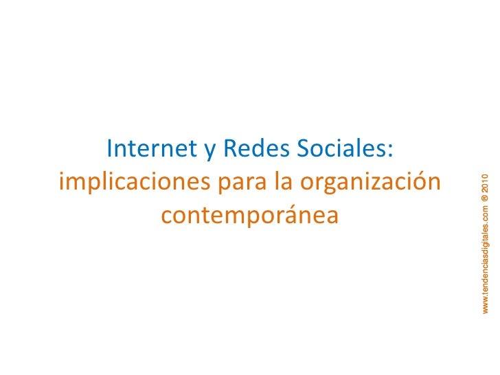 Internet y Redes Sociales: implicaciones para la organización contemporánea<br />