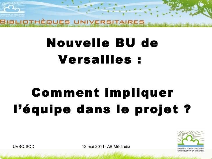 Nouvelle BU de Versailles :  Comment impliquer l'équipe dans le projet ?