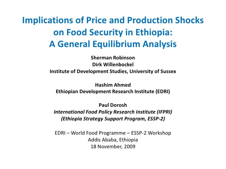 Implications of Price and Production Shocks        on Food Security in Ethiopia:       A General Equilibrium Analysis     ...