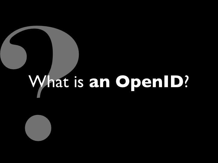 What is an OpenID?