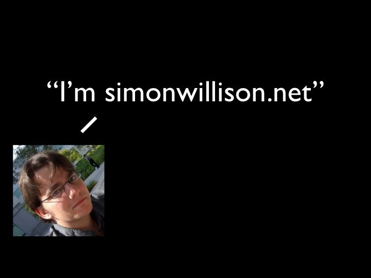 """I'm simonwillison.net"""