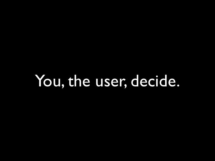 You, the user, decide.