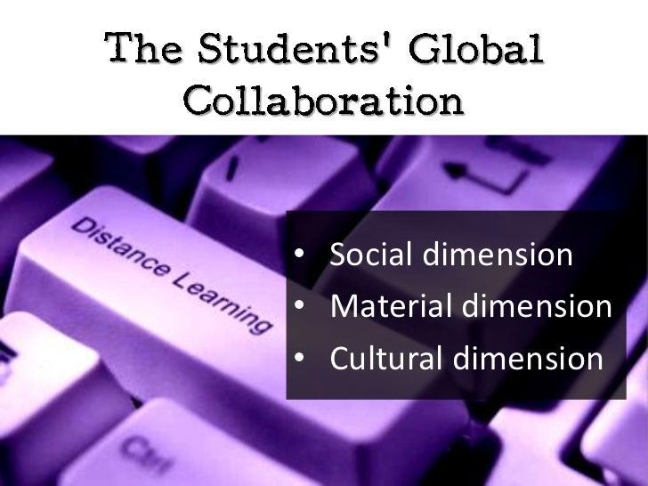 • Social dimension• Material dimension• Cultural dimension