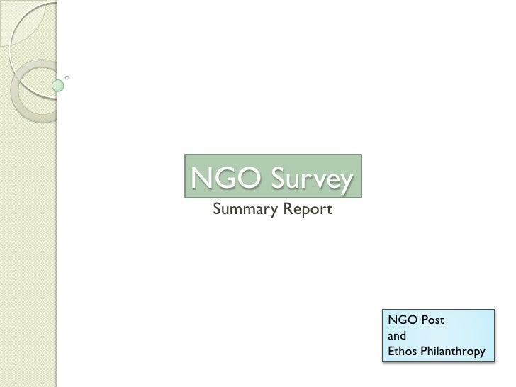 NGO Survey  Summary Report                       NGO Post                   and                   Ethos Philanthropy