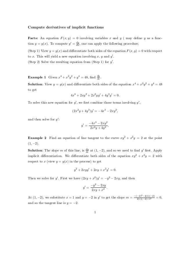 Compute derivatives of implicit functionsFacts: An equation F (x, y) = 0 involving variables x and y ( may define y as a fu...