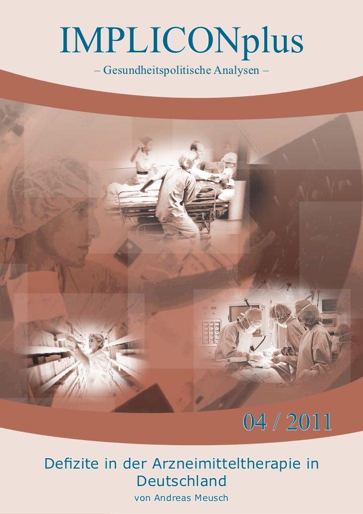 IMPLICONplus       – Gesundheitspolitische Analysen –                                   04 / 2011Defizite in der Arzneimit...