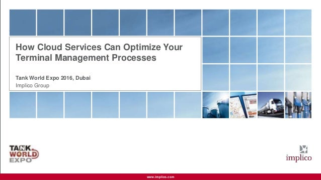 Page 1© Implico How Cloud Services Can Optimize Your Terminal Management Processeswww.implico.com How Cloud Services Can O...
