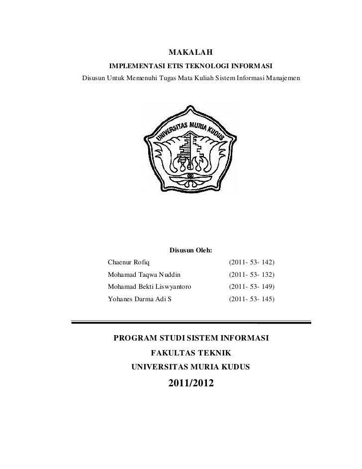 MAKALAH        IMPLEMENTASI ETIS TEKNOLOGI INFORMASIDisusun Untuk Memenuhi Tugas Mata Kuliah Sistem Informasi Manajemen   ...