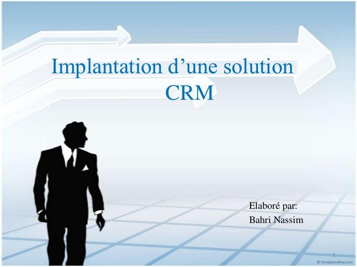 Implantation d'une solution             CRM                      Elaboré par:                      Bahri Nassim           ...