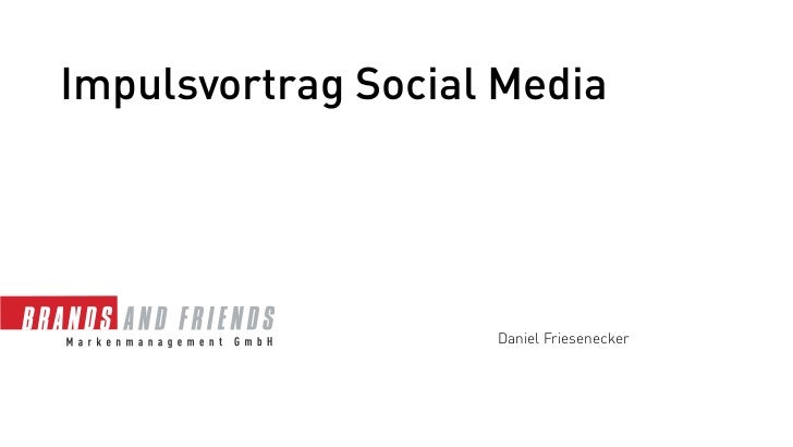 Impulsvortrag Social Media                    Daniel Friesenecker