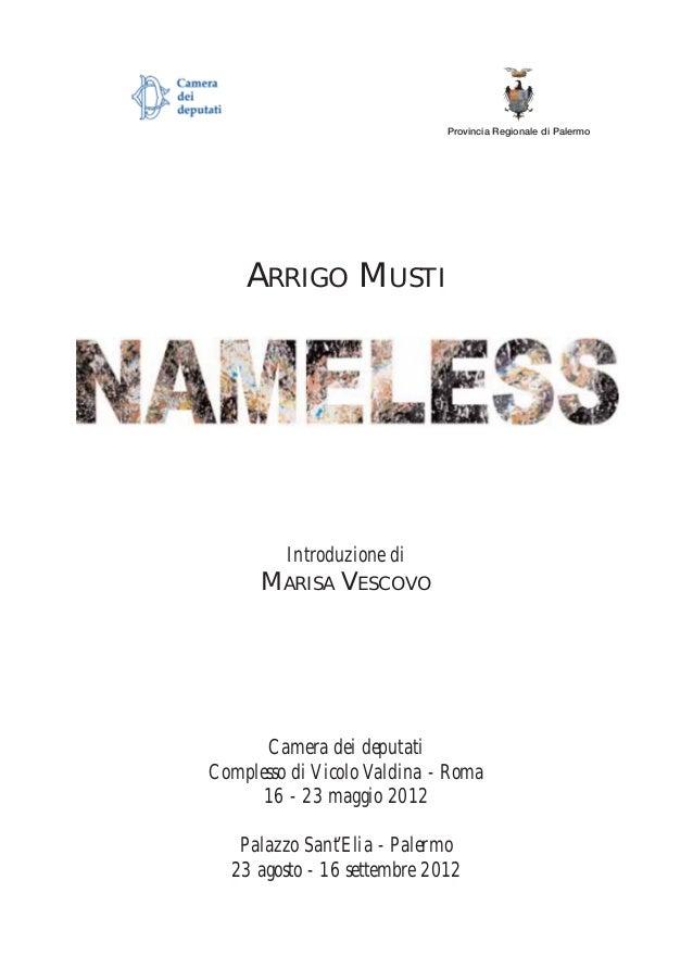 ARRIGO MUSTI Introduzione di MARISA VESCOVO Camera dei deputati Complesso di Vicolo Valdina - Roma 16 - 23 maggio 2012 Pal...