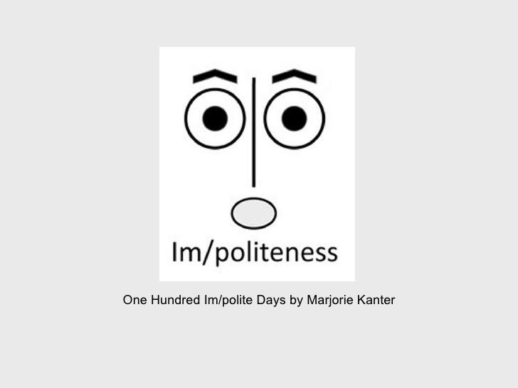 One Hundred Im/polite Days by Marjorie Kanter
