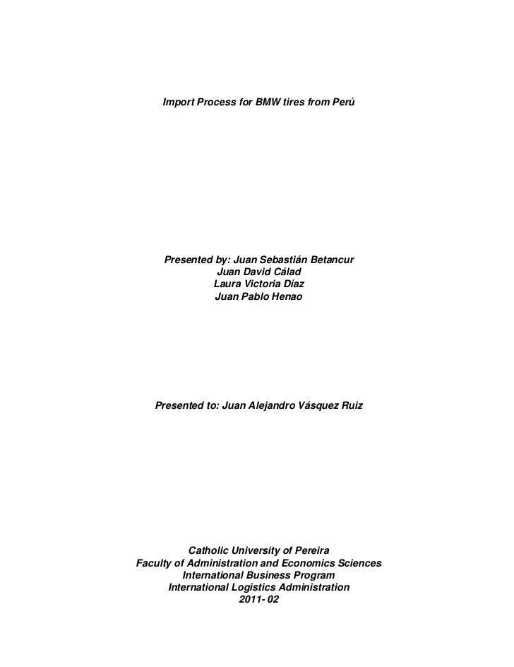 Import Process for BMW tires from Perú     Presented by: Juan Sebastián Betancur               Juan David Cálad           ...