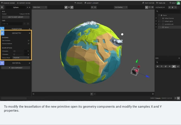 Controls such as shading mode, gizmo switch, camera selection can be found in the canvas menu. To modify the tessellation ...