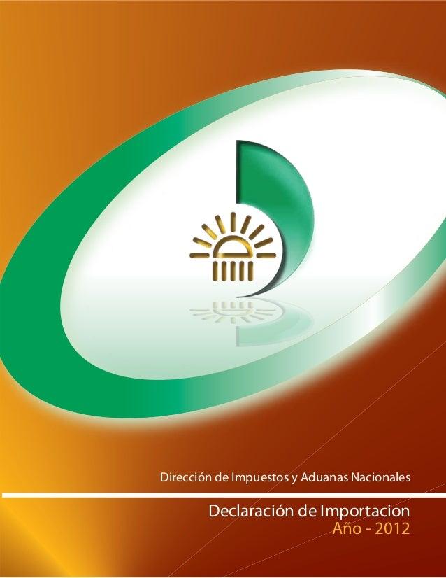 Dirección de Impuestos y Aduanas Nacionales Declaración de Importacion Año - 2012