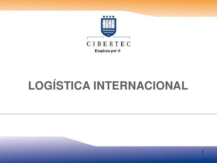 LOGÍSTICA INTERNACIONAL                          1