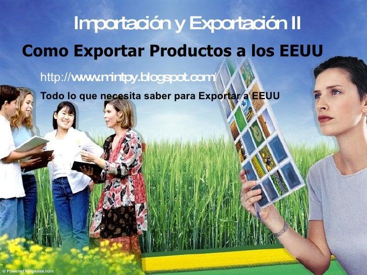 Como Exportar Productos a los EEUU Todo lo que necesita saber para Exportar a EEUU http:// www.mintpy.blogspot.com / Impor...