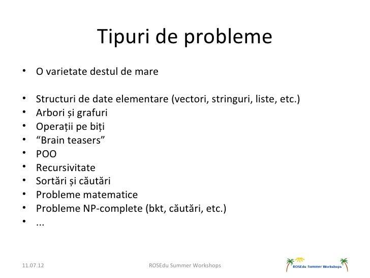 Tipuri de probleme• O varietate destul de mare•    Structuri de date elementare (vectori, stringuri, liste, etc.)•    Arbo...