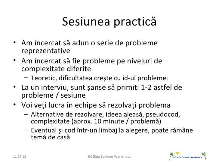 Sesiunea practică• Am încercat să adun o serie de probleme  reprezentative• Am încercat să fie probleme pe niveluri de  co...