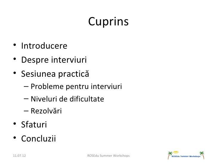 Cuprins• Introducere• Despre interviuri• Sesiunea practică      – Probleme pentru interviuri      – Niveluri de dificultat...