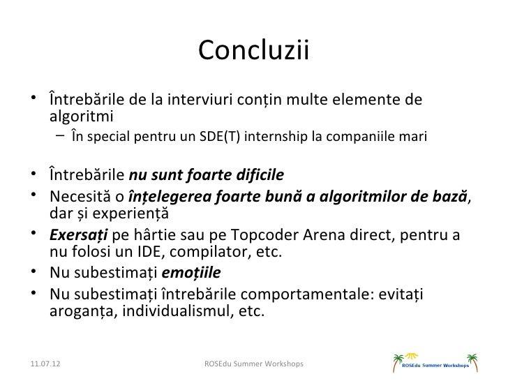 Concluzii• Întrebările de la interviuri conțin multe elemente de  algoritmi      – În special pentru un SDE(T) internship ...