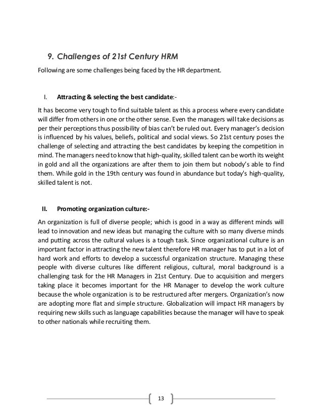 hrm in the 21st century This paper report on the human resource management in 21st century: challenges for future the managers today face a whole new array of changes like globalization, technological advances and changes in political and legal environment change in information technology the great challenge of hrm is to attract, retain.