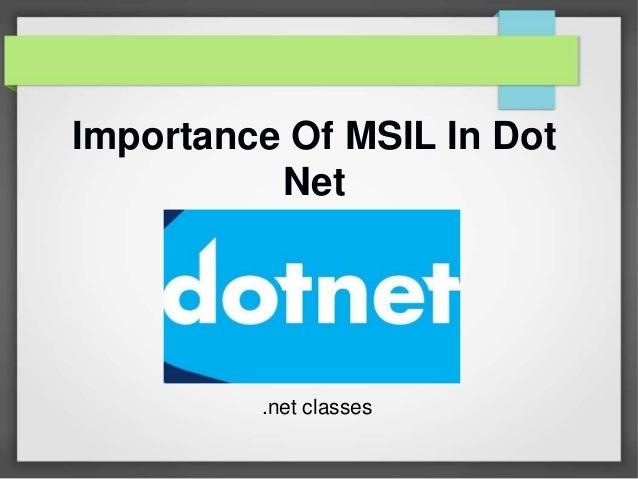 Importance Of MSIL In Dot Net .net classes