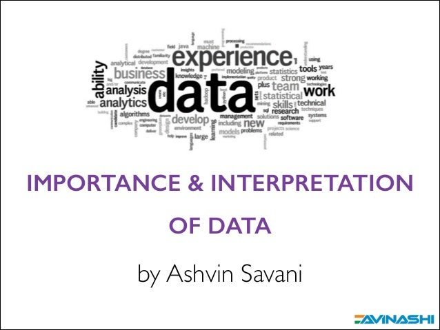 IMPORTANCE & INTERPRETATION OF DATA  by Ashvin Savani