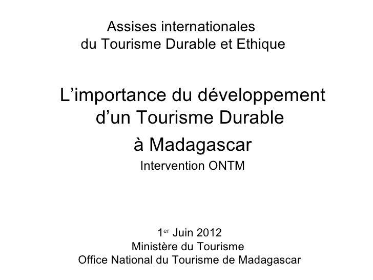 Assises internationales  du Tourisme Durable et EthiqueL'importance du développement    d'un Tourisme Durable         à Ma...