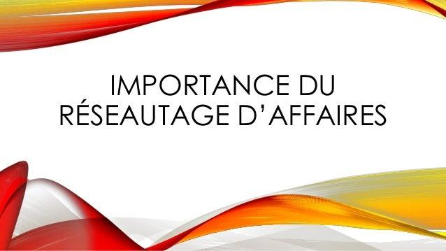 IMPORTANCE DU  RÉSEAUTAGE D'AFFAIRES