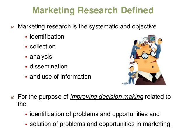 define marketing research This is where the real skill and value of market research lies learn more about the data, research and insights industry – a more in-depth introduction definition research which includes all forms of market, opinion and social research and data analytics, is the systematic gathering and interpretation of information about.