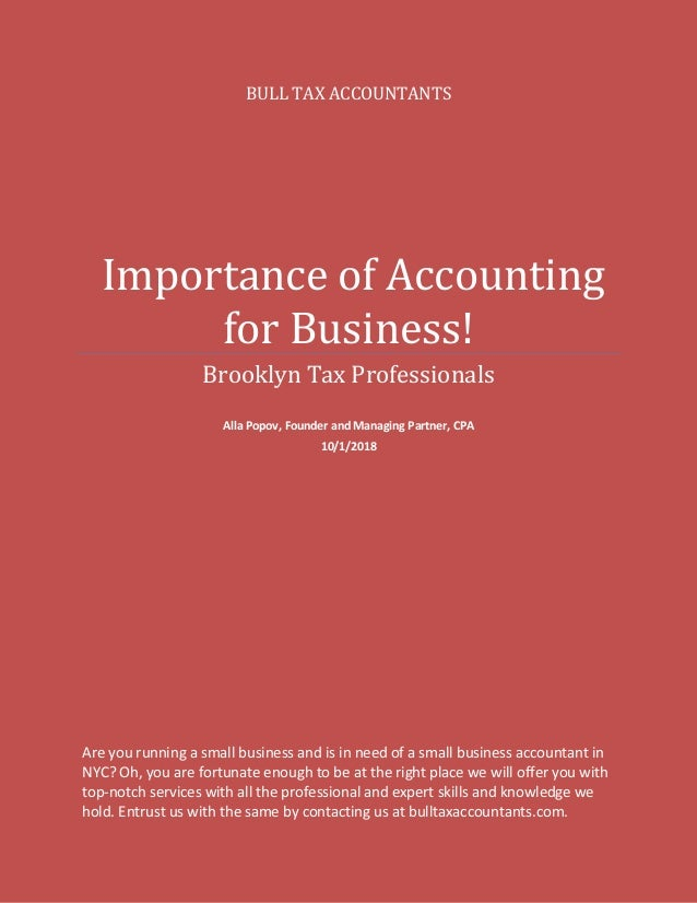 BULL TAX ACCOUNTANTS Importance of Accounting for Business! Brooklyn Tax Professionals Alla Popov, Founder and Managing Pa...