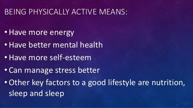 What is the importance of being physically active?