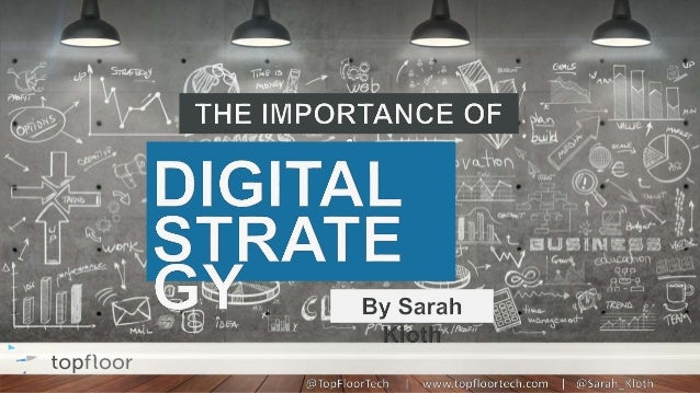 What is a Digital Strategy? A Digital Strategy is….. a plan to accomplish something with the benefit of digital tools.