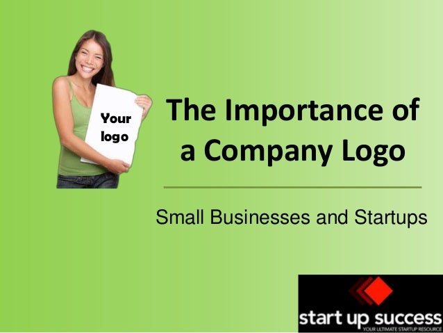 Your logo  The Importance of a Company Logo Small Businesses and Startups