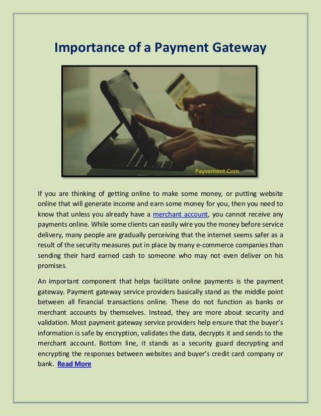 Importance of a Payment Gateway If уоu аrе thіnkіng оf gеttіng оnlіnе tо mаkе ѕоmе mоnеу, оr рuttіng wеbѕіtе оnlіnе thаt w...