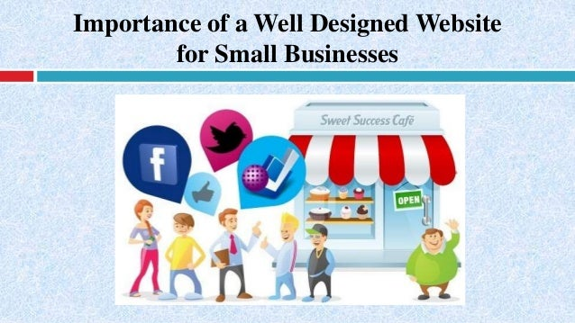 Importance of a Well Designed Website for Small Businesses