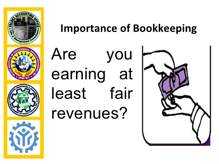 Importance of BookkeepingAre    youearning atleast fairrevenues?