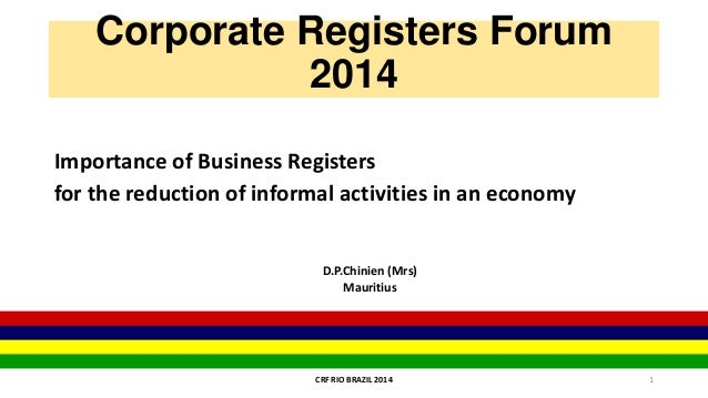 Corporate Registers Forum 2014 Importance of Business Registers for the reduction of informal activities in an economy D.P...
