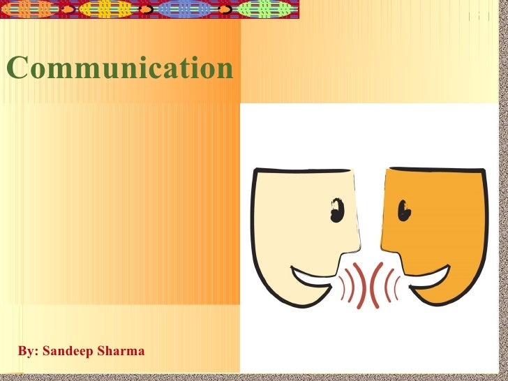 Communication By: Sandeep Sharma