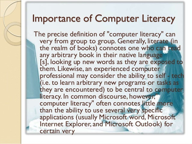 importance of literacy 2 essay Importance of computer literacy computer literacy is having up to date knowledge of computers and their capabilities one of the more popular aspects of the computer is the use of the internet.