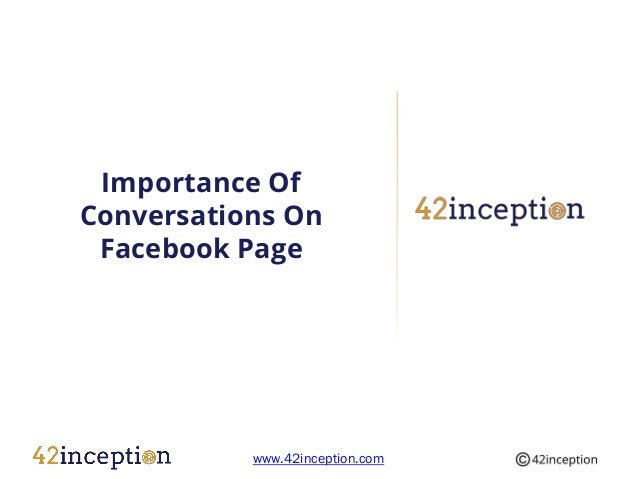 Importance OfConversations On Facebook Page           www.42inception.com