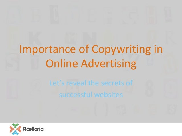 Importance of Copywriting in Online Advertising Let's reveal the secrets of successful websites