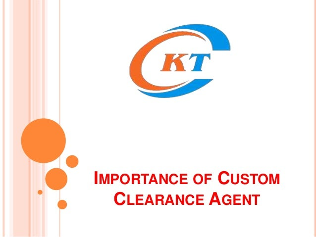 Importance of custom clearance agent